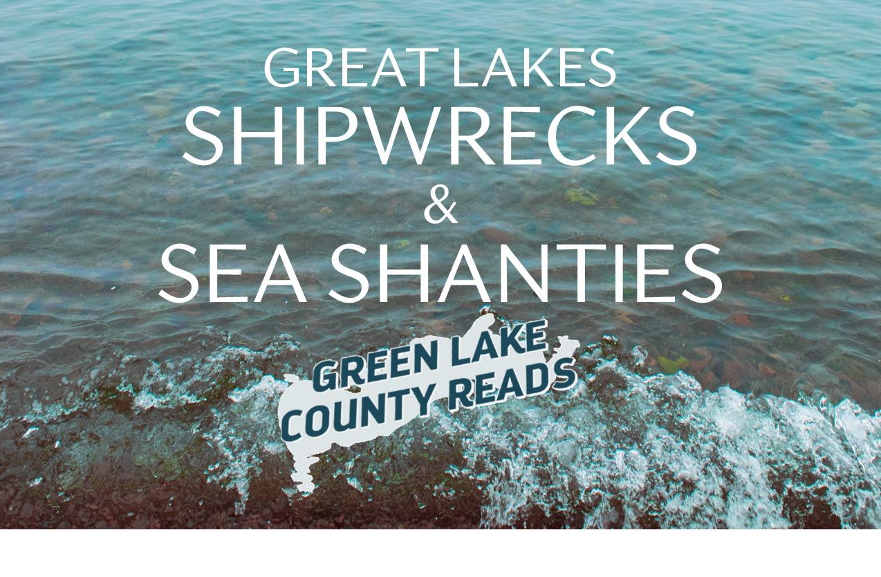 Great Lake Shipwrecks & Sea Shanties
