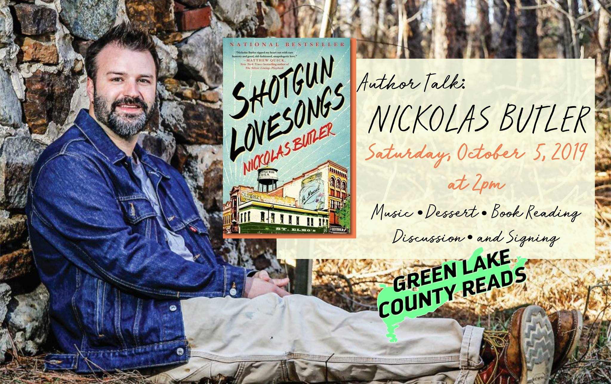 Author Talk: Nicholas Butler, Shotgun Lovesongs. Saturday, October 5 at 2 pm at Berlin High School Auditorium. Book reading, discussion, signing, dessert. Green Lake County Reads