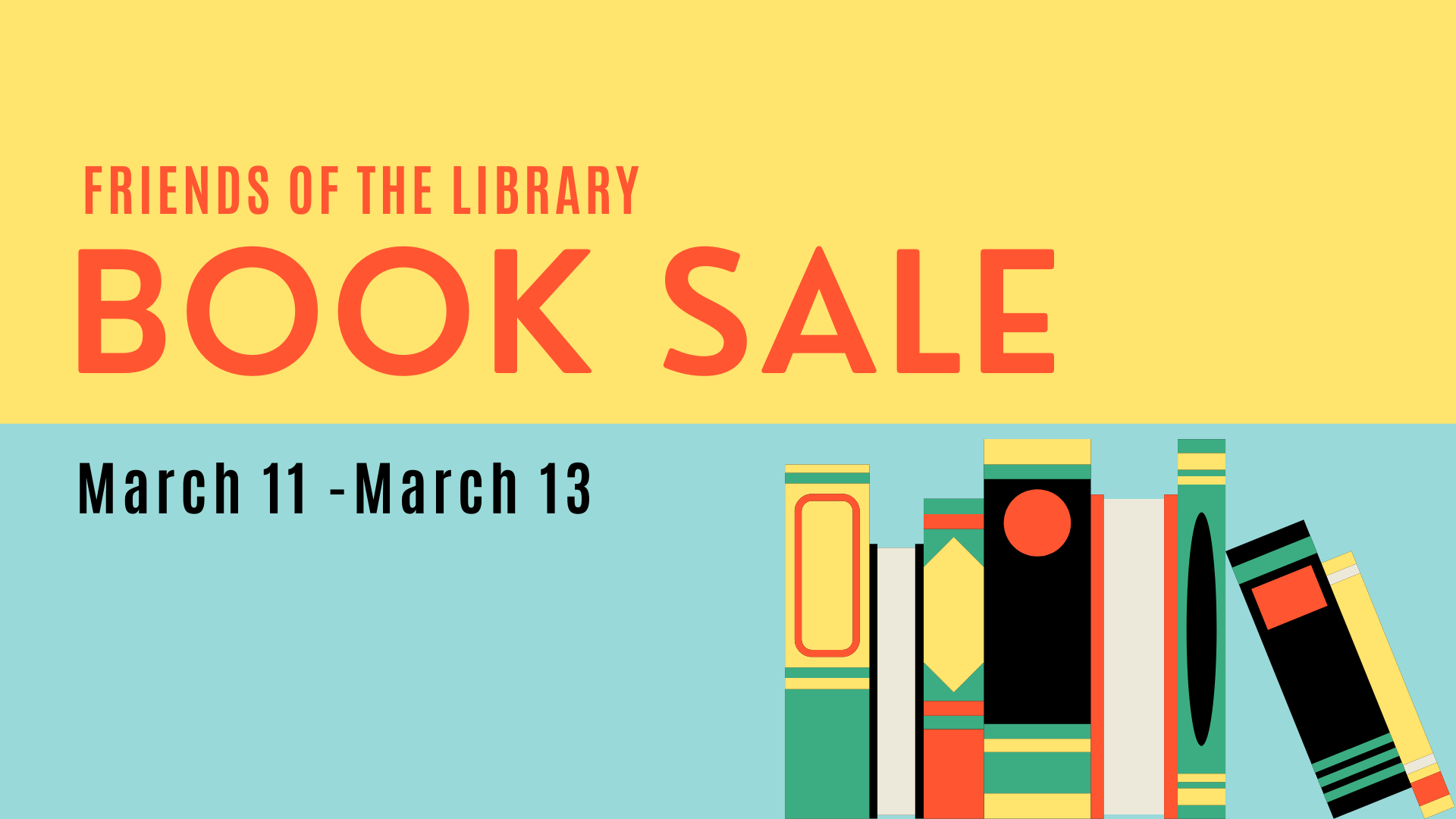 Friends of the Library Book Sale. March 11- March 13